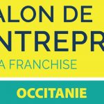 Franchise Salon de l'Entreprise et de la Franchise en Occitanie