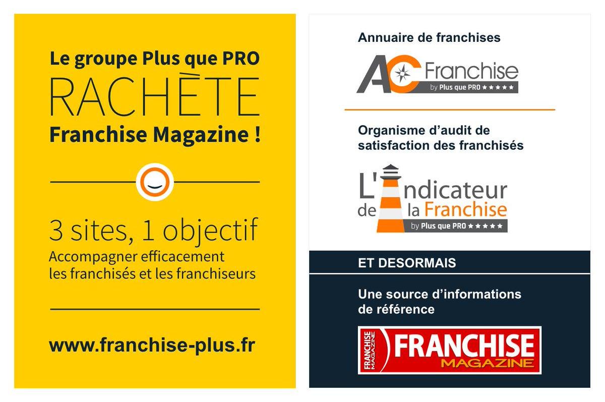 Le groupe Plus que PRO rachète Franchise Magazine