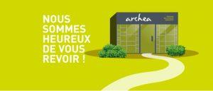 réouverture des magasins du réseau Archea